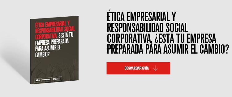 Ética empresarial y responsabilidad social corporativa